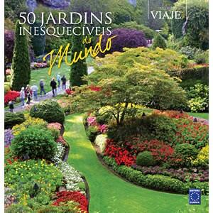 50 Jardins Inesquecíveis do Mundo