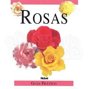 Rosas: Guia Prático