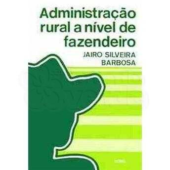 Administração Rural a Nível de Fazendeiro