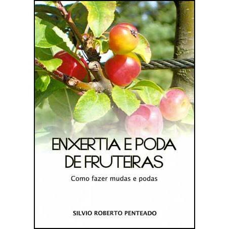 Enxertia e Poda de Fruteiras