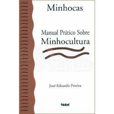 Minhocas: Manual Prático de Minhocultura