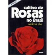 Cultivo de Rosas no Brasil
