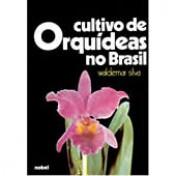 Cultivo de Orquídeas no Brasil