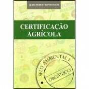 Certificação Agrícola - Selo Ambiental e Orgânico