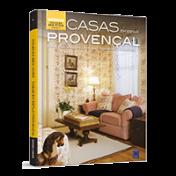 Coleção Bem-Viver Volume 4: Casas em Estilo Provençal