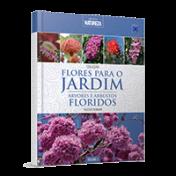 Coleção Flores para o Jardim Volume 1: Árvores e Arbustos Floridos