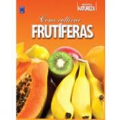 Frutíferas - Como Cultivar