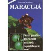 Maracujá: Guia Prático para um Manejo Equilibrado