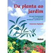 Da Planta ao Jardim: Um Guia Fundamental para Jardineiros Amadores e Profissionais