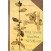 Uma História Brasileira de Botânica