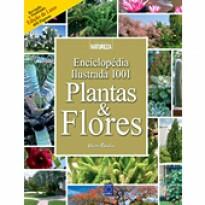 1001 Plantas & Flores - Enciclopédia Ilustrada