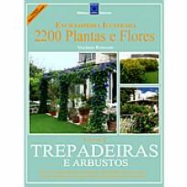 2200 Plantas & Flores - Trepadeiras e Arbustos