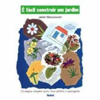 É Fácil Construir um Jardim: 12 Etapas Simples