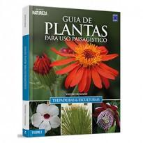 Guia de Plantas para uso Paisagístico: Trepadeiras e Esculturais