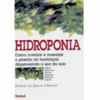 Hidroponia - Como Instalar e Manejar o Plantio