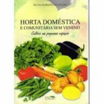 Horta Doméstica e Comunitária Sem Veneno