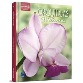 Coleção Rubi - Orquídeas da Natureza Volume 9: Orquídeas Walkeriana