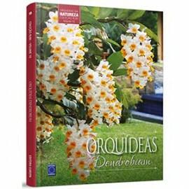 Coleção Rubi - Orquídeas da Natureza Volume 10: Orquídeas Dendrobium