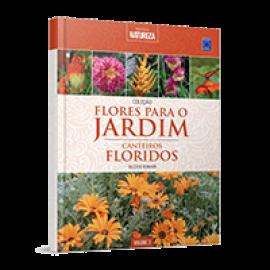 Coleção Flores para o Jardim Volume 3: Canteiros Floridos